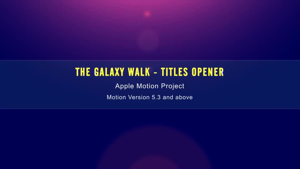The Galaxy Walk Cinematic Template Apple Motion - Download